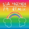 Sia - Together (F9 Radio Remix) Grafik