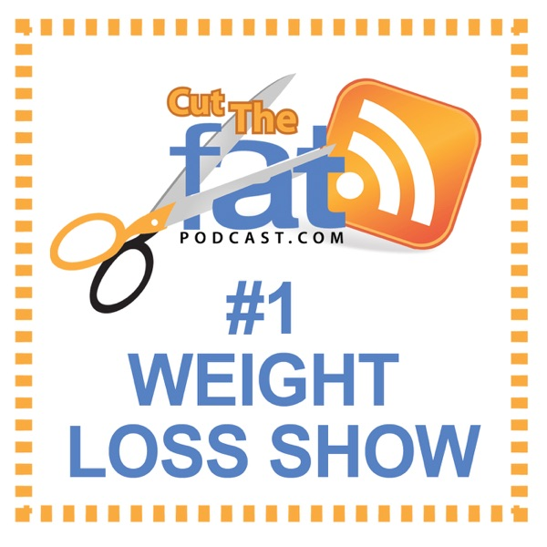 Cut The Fat Weight Loss Podcast | Weight Loss Motivation | Diet Advice | Lose Weight | Fitness