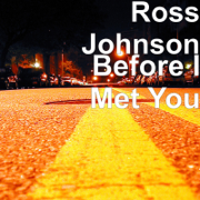 Before I Met You - Ross Johnson - Ross Johnson
