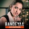 Bandeyaa - Reprise (Original Motion Picture Soundtrack) - Single