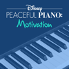 Disney Peaceful Piano - Disney Peaceful Piano: Motivation