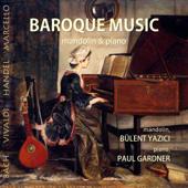 Baroque Music: Bach, Vivaldi, Handel, Marcello on Mandolin & Piano