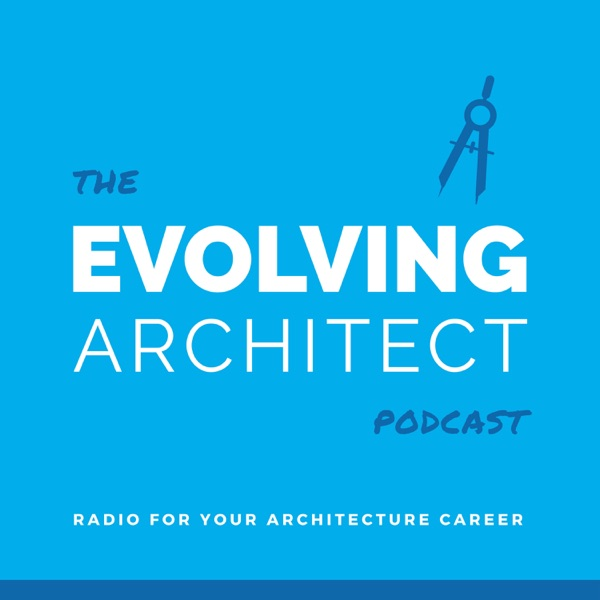 The Evolving Architect Podcast