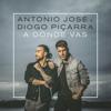 A Dónde Vas - Antonio José & Diogo Piçarra mp3