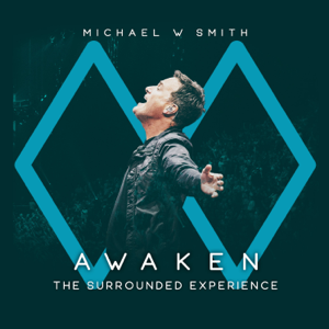 Michael W. Smith - Awaken: The Surrounded Experience (Live)