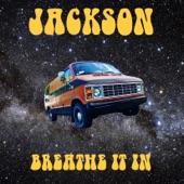 Jackson - Breathe It In