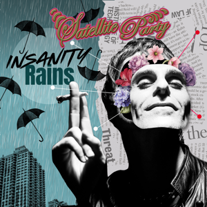 Perry Farrell & Perry Farrell's Satellite Party - Insanity Rains feat. Nuno Bettencourt