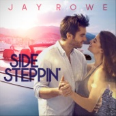 Jay Rowe - Side Steppin'