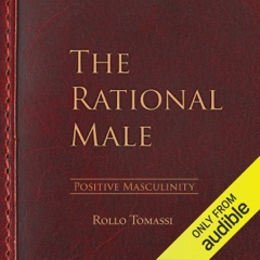 The Rational Male - Positive Masculinity, Volume 3 (Unabridged)