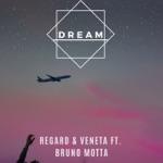 songs like Dream (feat. Bruno Motta) [with Veneta]