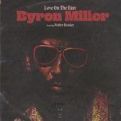Byron Miller - Love on the Run