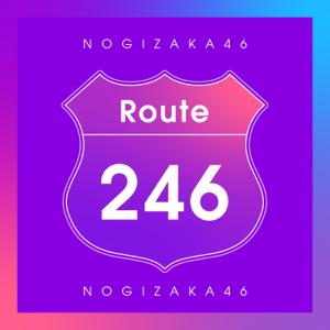 乃木坂46 - Route 246