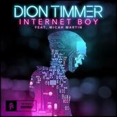 Dion Timmer - Internet Boy (feat. Micah Martin)