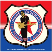 Jimmie Vaughan - The Pleasure's All Mine