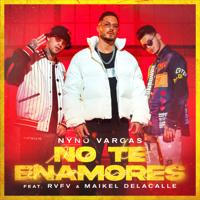 No te enamores (feat. Rvfv & Maikel Delacalle) - Nyno Vargas