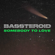 Somebody To Love - BASSTEROID