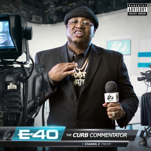 E-40 - The Curb Commentator Channel 2 - EP