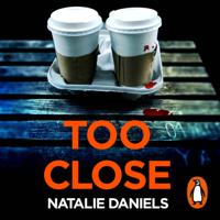 Natalie Daniels - Too Close artwork
