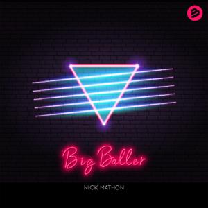 Nick Mathon - Big Baller