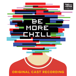 Be More Chill (Original Cast Recording) - Joe Iconis