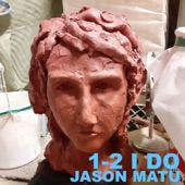 Jason Matu - 1-2 I Do