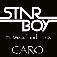 StarBoy - Caro (feat. Wizkid & L.A.X) - Single