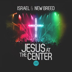 Jesus At the Center (Live)