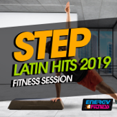 Step Latin Hits 2019 Fitness Session (15 Tracks Non-Stop Mixed Compilation for Fitness & Workout 132 Bpm / 32 Count)