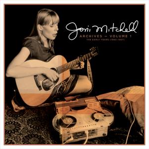 Joni Mitchell - Joni Mitchell Archives – Vol. 1: The Early Years (1963-1967)