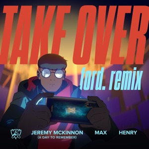 League of Legends - Take over (Ford. Remix) [feat. Jeremy McKinnon of a Day To Remember, MAX & Henry]