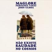 Maglore - Não Existe Saudade No Cosmos