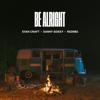 Be Alright - Evan Craft, Danny Gokey & Redimi2 mp3