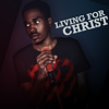 Living for Christ - Keron Nicholson