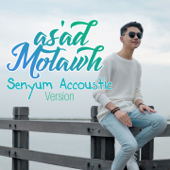 Senyum (Acoustic Version) - As'ad Motawh