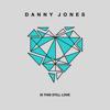 Danny Jones - Is This Still Love artwork