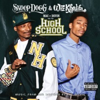 Snoop Dogg & Wiz Khalifa - Mac and Devin Go to High School (Music from and Inspired By the Movie) [Deluxe Version]