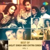 Best of Jagjit Singh and Chitra Singh Vol 1