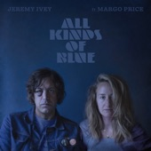 Jeremy Ivey - All Kinds of Blue (feat. Margo Price)