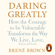 Brené Brown - Daring Greatly: How the Courage to Be Vulnerable Transforms the Way We Live, Love, Parent, and Lead (Unabridged)