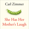 Carl Zimmer - She Has Her Mother's Laugh (Unabridged) portada