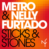 Sticks & Stones-Metro & Nelly Furtado