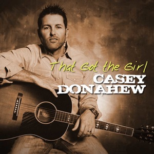 Casey Donahew - That Got the Girl