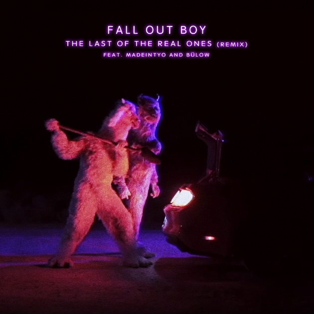 Fall Out Boy – The Last of the Real Ones (feat. MadeinTYO & bülow) [Remix] – Single [iTunes Plus M4A] | iplusall.4fullz.com