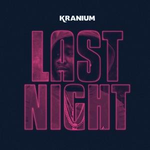 Kranium - Last Night