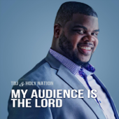 My Audience Is the Lord