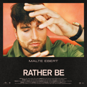 Rather Be - Malte Ebert