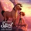 Spirit Untamed (Original Motion Picture Soundtrack)