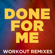 Done For Me (Workout Mix) - Dynamix Music