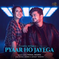 Download Pyaar Ho Jayega - Single MP3 Song
