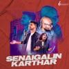 Senaigalin Karthar Single